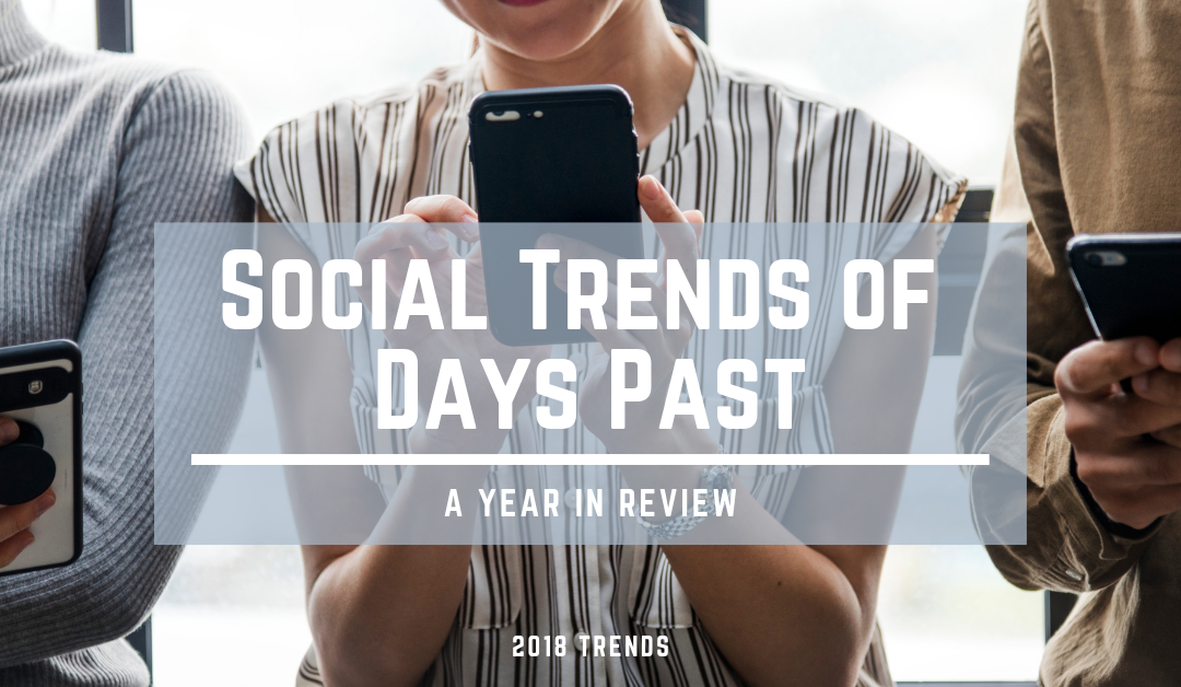 Social Trends of Days Past, A Year In Review
